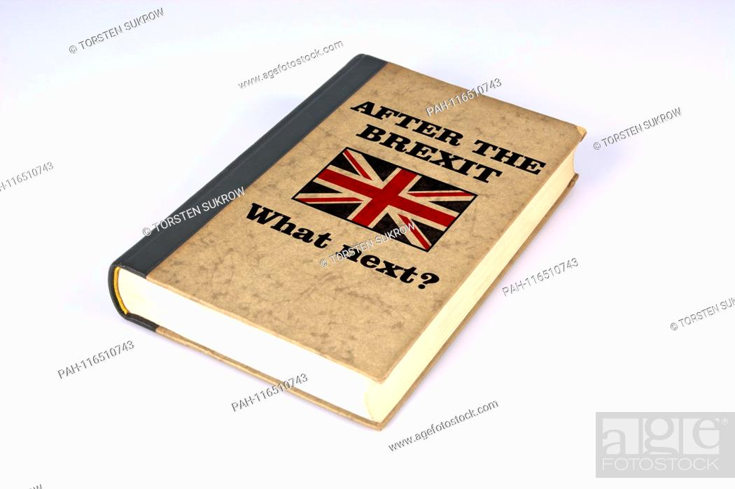 """Stock Photo: An old book with cover and the title inscription: """"""""AFTER THE BREXIT - What next?"""""""" - An imaginary guide for the time after the BREXIT."""