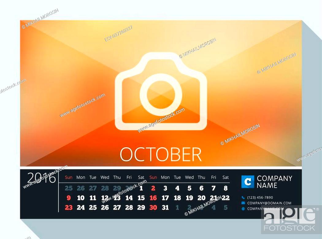 Stock Vector: October 2016. Vector Stationery Design. Print Template. Desk Calendar for 2016 Year. Place for Photo, Logo and Contact Information. Week Starts Sunday.
