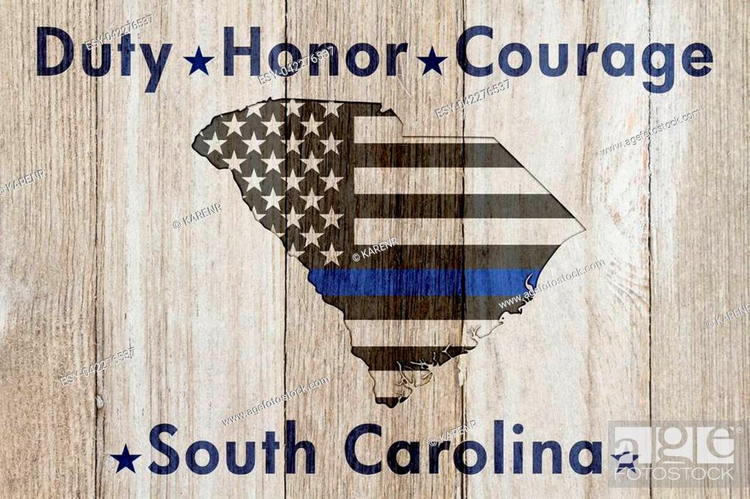 Imagen: South Carolina Duty Honor and Courage message, USA thin blue line flag on a map on SC map on a weathered wood background with text Duty Honor Courage.