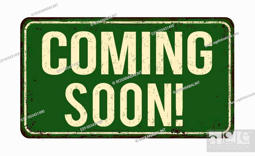 Stock Vector: Coming soon vintage rusty metal sign on a white background, vector illustration.