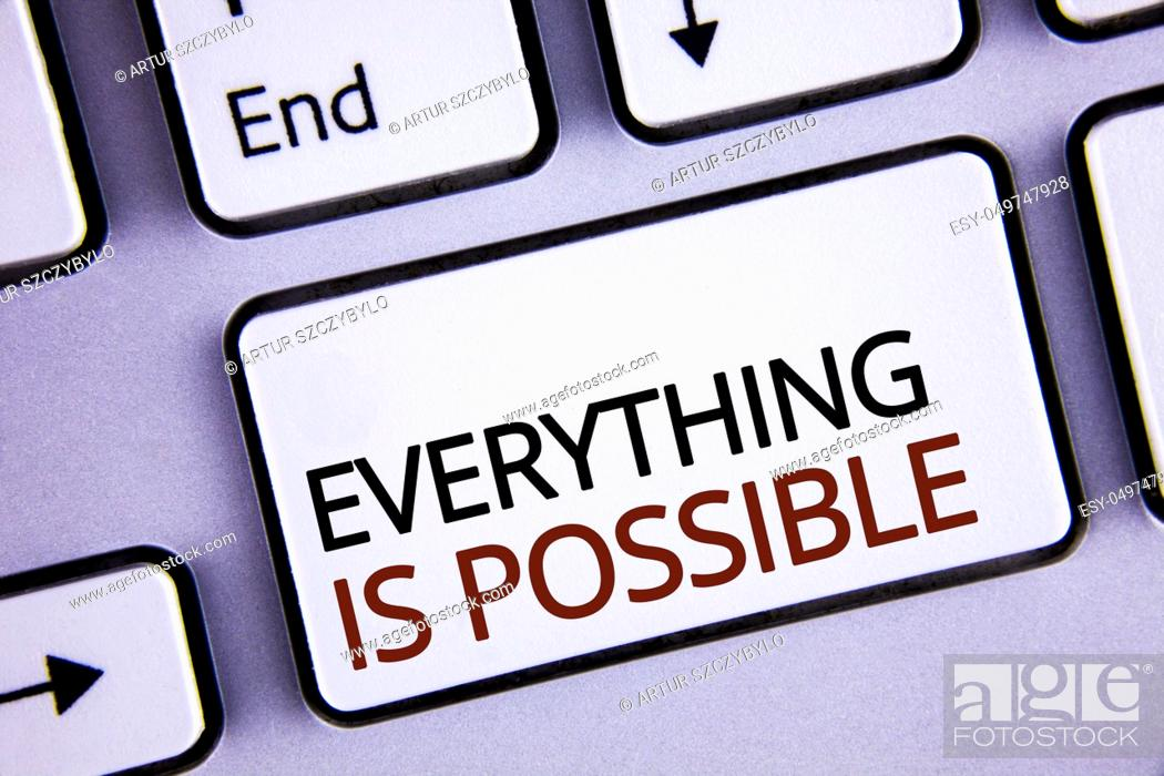 Stock Photo: Handwriting text writing Everything Is Possible. Concept meaning All you think or dream can become true Optimistic written White Keyboard Key with copy space.