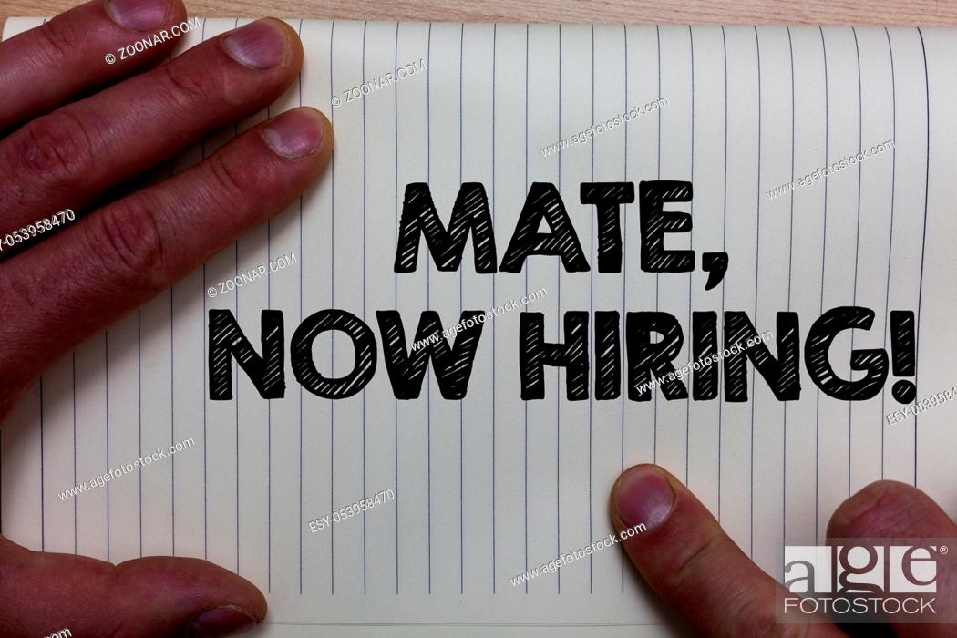 Stock Photo: Writing note showing Mate, Now Hiring Motivational Call. Business photo showcasing Workforce Wanted Employees Recruitment Notebook register line drawing office.