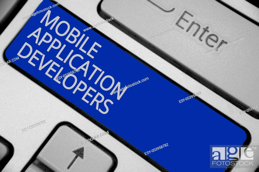 Stock Photo: Conceptual hand writing showing Mobile Application Developers. Business photo text create software for devices like Android Keyboard blue key create computer.