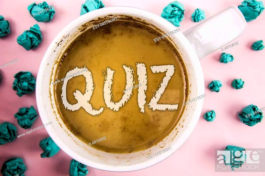 Stock Photo: Handwriting text Quiz. Concept meaning Short Tests Evaluation Examination to quantify your knowledge written Coffee in White Cup within Crumpled Paper Balls.
