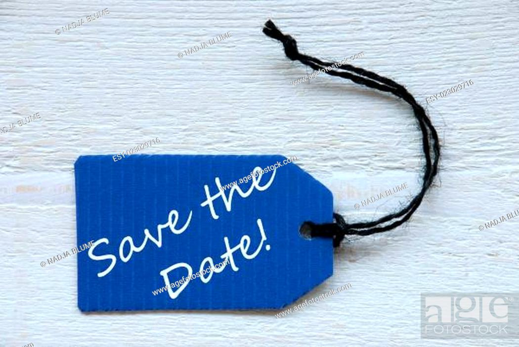 Stock Photo: Blue Label With English Text Save The Date.