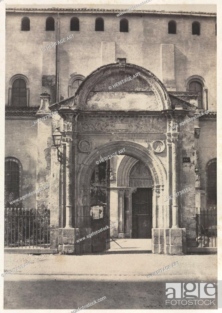 Stock Photo: Porte Bachelier, Eglise Saint-Sernin, Toulouse (Haute-Garonne), 1851. Creator: Auguste Mestral (French, 1812-1884), and ; Gustave Le Gray (French, 1820-1884).