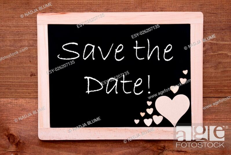 Stock Photo: Blackboard With English Text Save The Date. Brown Wooden Hearts. Wooden Background With Vintage, Rustic Or Retro Style.