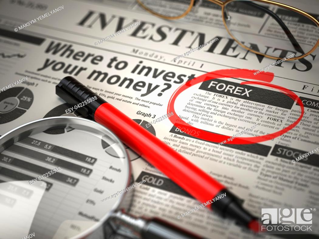 Imagen: FOREX is the best option to invest. Where to Invest concept, Investmets newspaper with loupe and marker. 3d illustration.