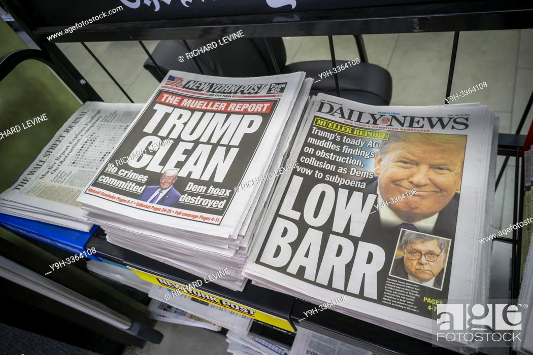 Stock Photo: Headlines of the NY Daily News and the NY Post have divergent views on Friday, April 19, 2019 on the previous dayâ. . s release of the redacted report by.
