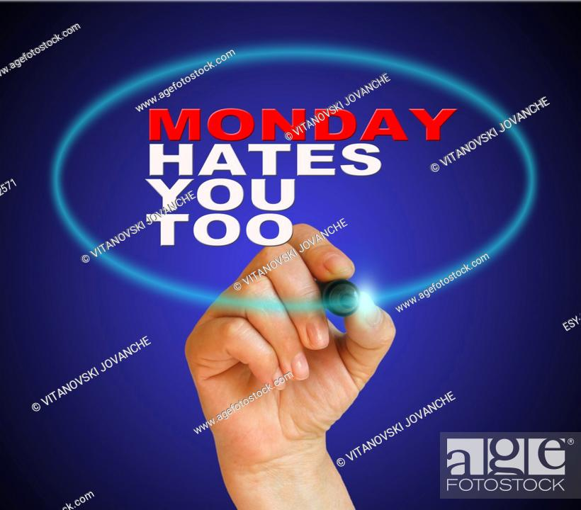 Stock Photo: writing words MONDAY HATES YOU TOO on gradient background made in 2d software.