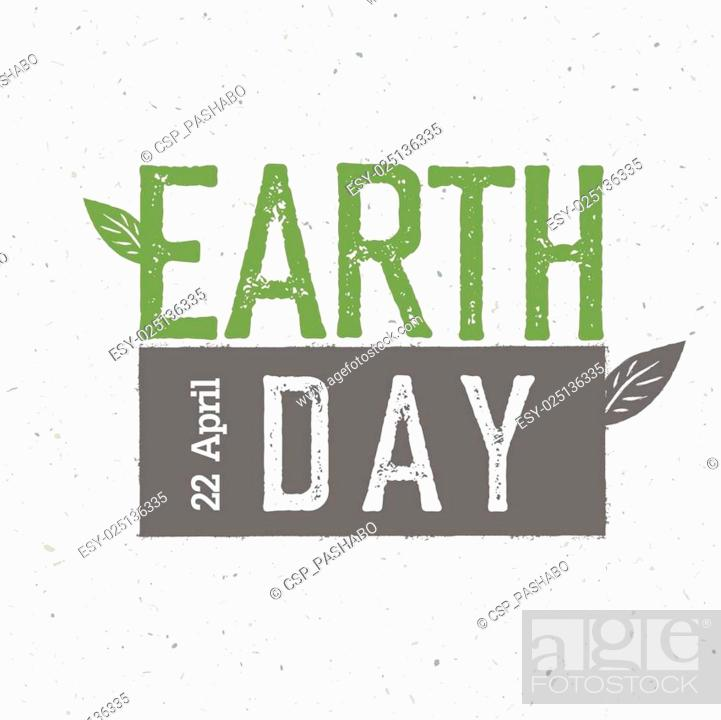 Stock Vector: Grunge Earth Day Logo. Earth day, 22 April. Earth day celebration design template with recycled paper texture.