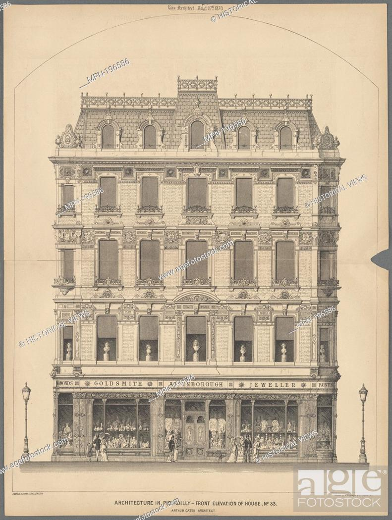 Stock Photo: Architecture in Piccadilly. W.W. Sprague & Co. (Printer) J. Emslie & Sons (Lithographer) Cates, Arthur, 1829-1901 (Architect).