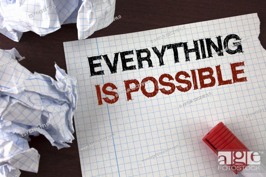 Stock Photo: Word writing text Everything Is Possible. Business concept for All you think or dream can become true Optimistic written Tear Notebook Paper wooden background.