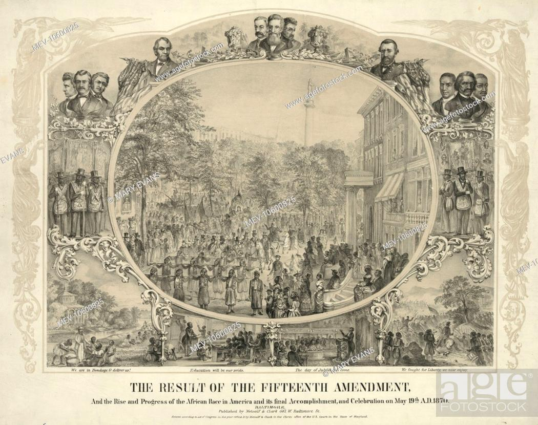 Stock Photo: The result of the Fifteenth Amendment, and the rise and progress of the African race in America and its final accomplishment, and celebration on May 19th, A.