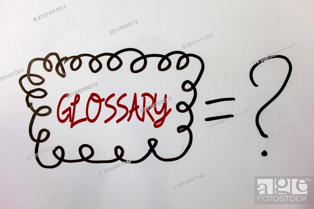 Stock Photo: Word writing text Glossary. Business concept for Alphabetical list of terms with meanings Vocabulary Descriptions Ideas messages doodle white background equal.