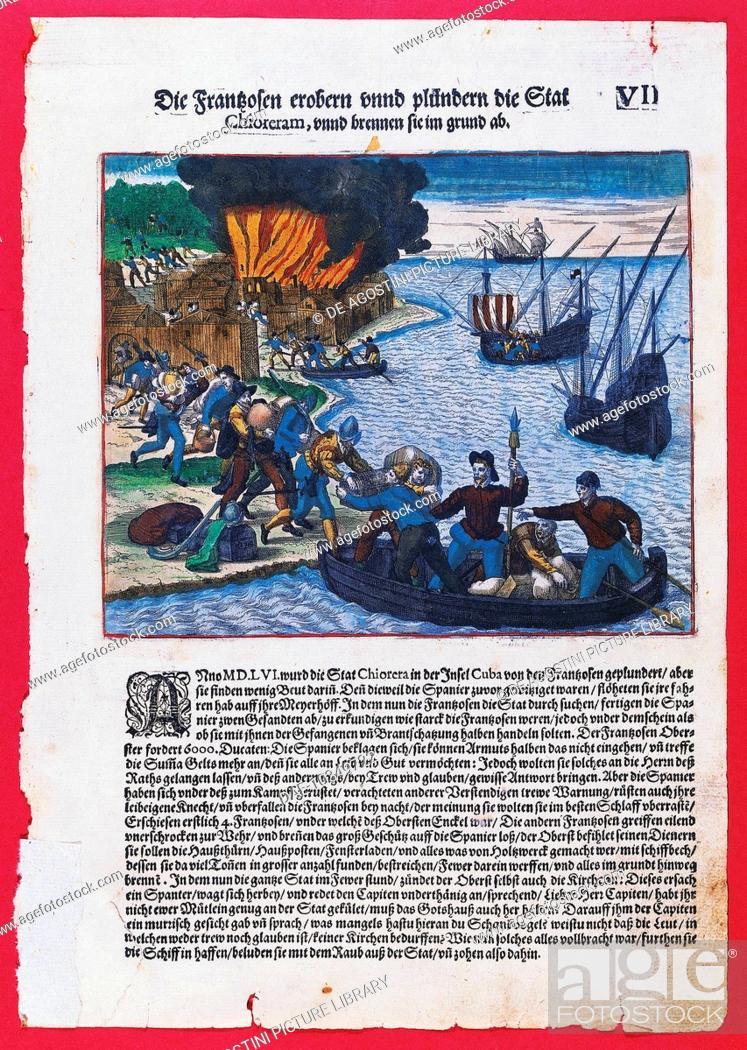 Stock Photo: French pirates plundering the Spanish city of Chiorera in Cuba, 1556, engraving, 16th century.  Bath, John Judkin Memorial American Museum.