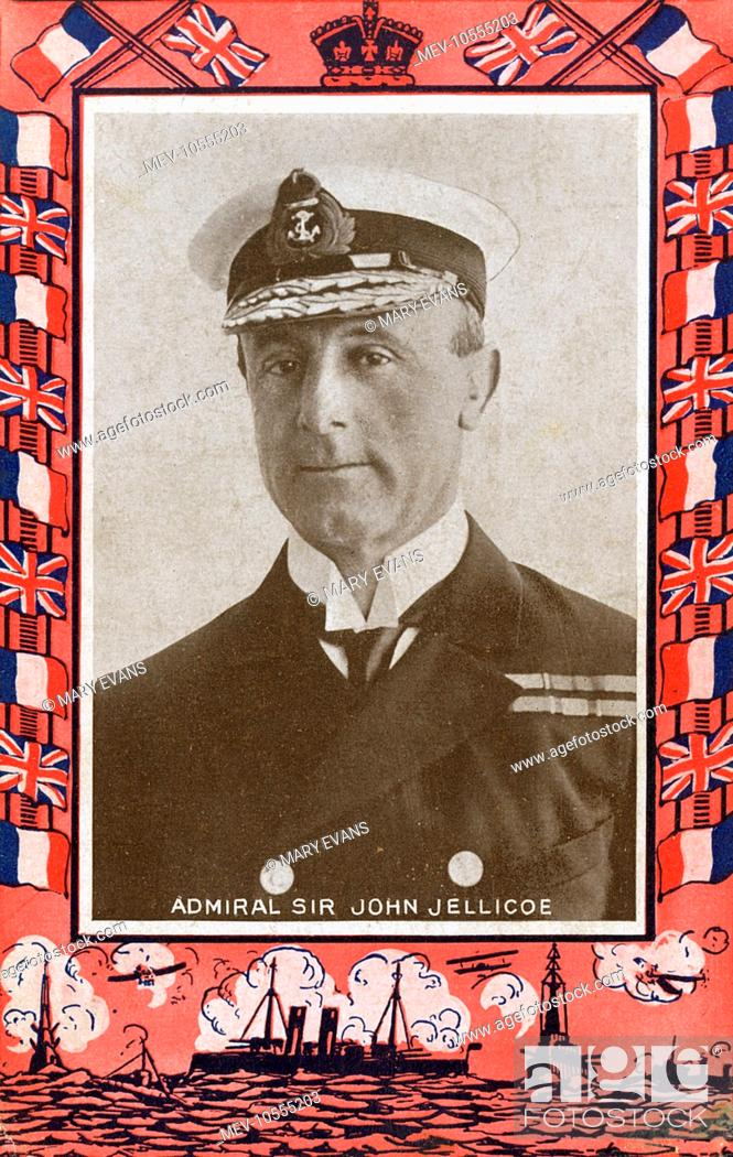 Admiral of the Fleet John Rushworth Jellicoe, 1st Earl Jellicoe