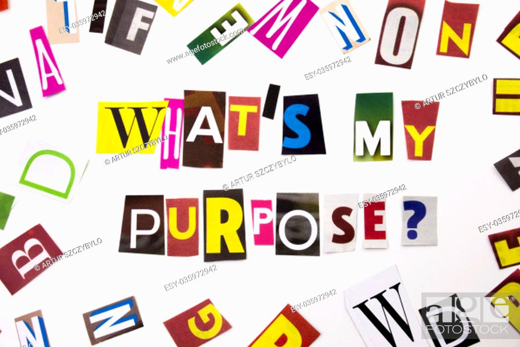 Stock Photo: A word writing text showing concept of What's My Purpose question made of different magazine newspaper letter for Business case on the white background with.