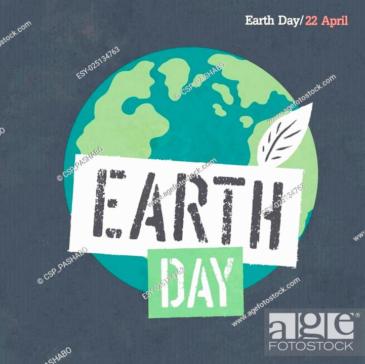 Stock Vector: Earth Day Poster. Earth Illustration. Earth Day Logotype. On dark grunge texture. Grunge layers easily edited.
