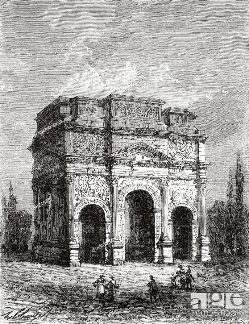 Stock Photo: Roman Triumphal Arch of Orange, Provence-Alpes-Côte d'Azur, Vaucluse. France. Old 19th century engraved illustration from Histoire de la Revolution Francaise.