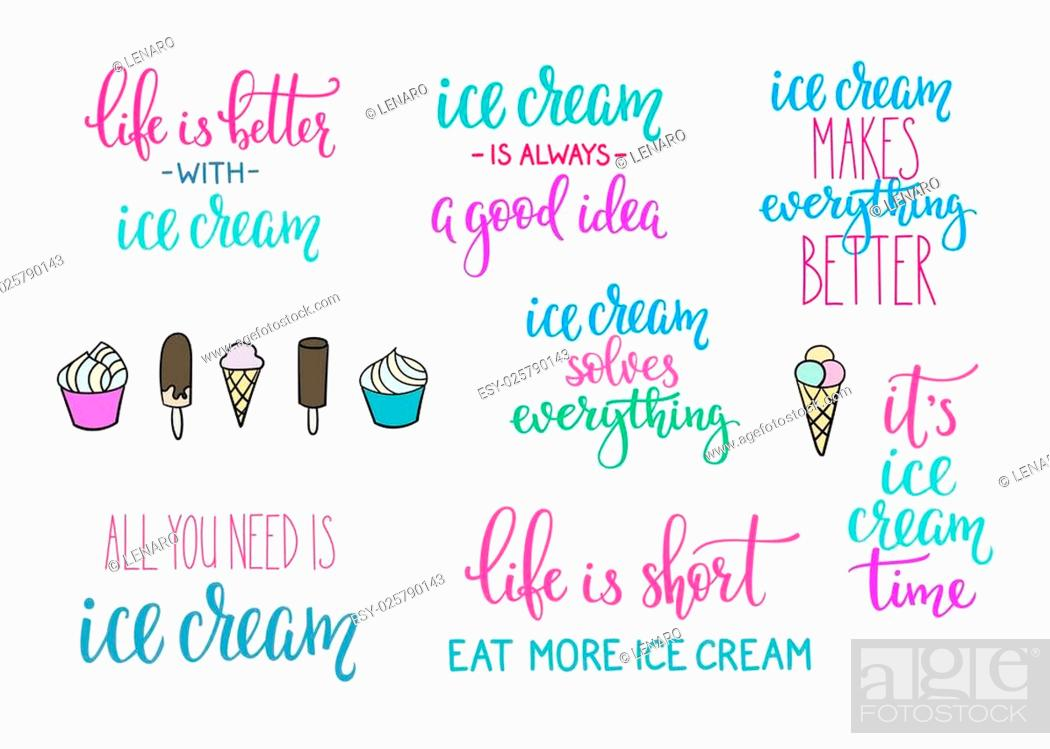 Ice cream quote lettering set. Calligraphy inspiration ...