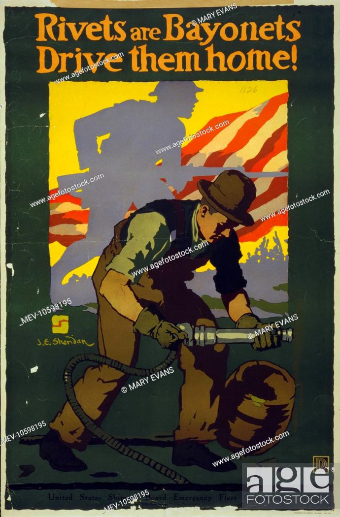 Stock Photo: Rivets are bayonets - Drive them home!. Poster showing a man using a rivet gun, with the silhouette of a soldier in the background. Date 1917.