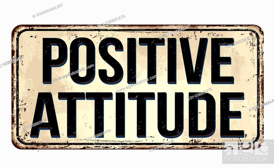 Stock Vector: Positive attitude vintage rusty metal sign on a white background, vector illustration.