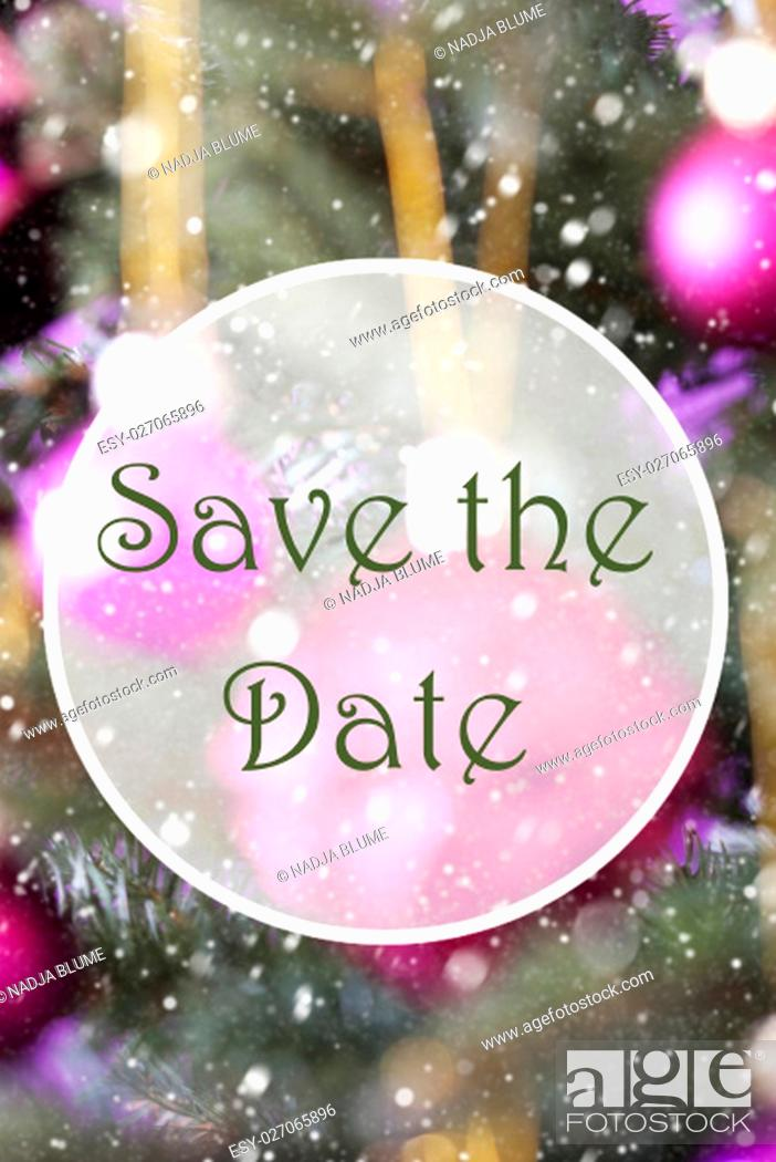 Stock Photo: English Text Save The Date. Vertical Christmas Tree With Rose Quartz Balls. Close Up Or Macro View. Christmas Card For Seasons Greetings.