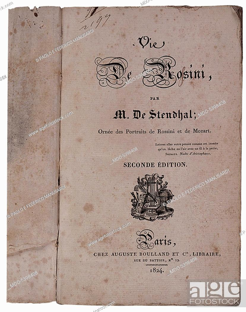 Stock Photo: Frontispiece of Vie de Rossini (Frontespizio di Vie de Rossini), by Marie Henri Beyle known as Stendhal, 1824, 19th Century.