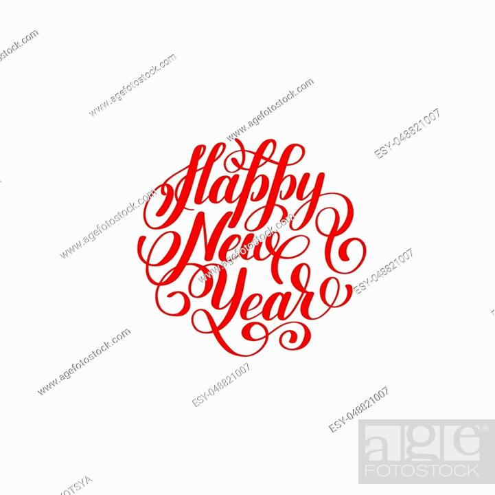Stock Vector: Happy New Year circle hand lettering logo congratulate inscription, red Christmas greeting card, calligraphy vector illustration.