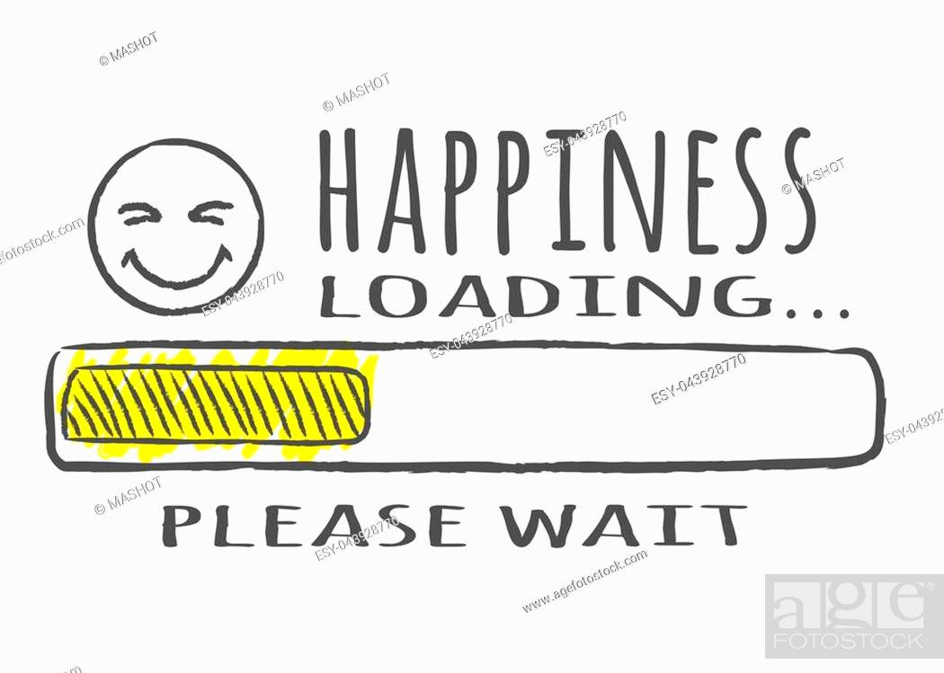 Stock Vector: Progress bar with inscription - Happiness loading and happy fase in sketchy style. Vector illustration for t-shirt design, poster or card.