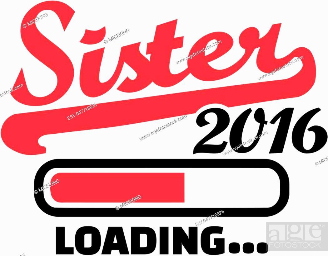 Stock Vector: Sister 2016 Loading bar.