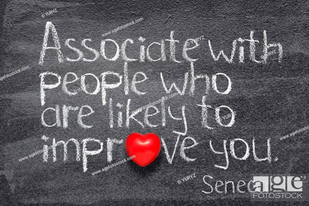 Stock Photo: Associate with people who are likely to improve you - quote of ancient Roman philosopher Seneca written on chalkboard.