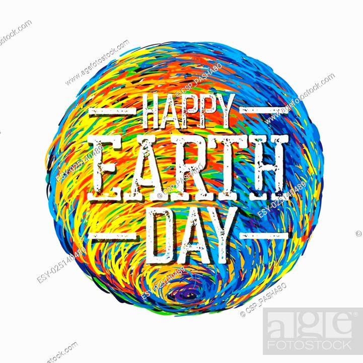 Stock Vector: Earth Day Poster. Earth Illustration. Earth illustration on white. Isolated. Celebration Earth Day Card template. Happy Earth Day.
