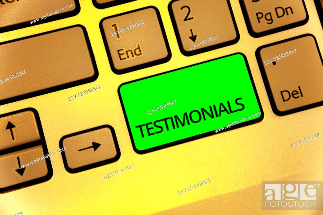 Stock Photo: Text sign showing Testimonials. Conceptual photo Customers formal endorsement statement experience of someone Keyboard key laptop creative computer brown keypad.