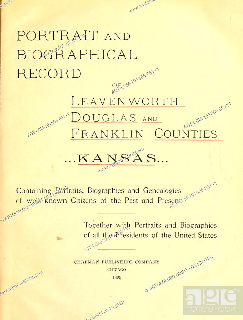 Stock Photo: Portrait and biographical record of Leavenworth, Douglas and Franklin counties, Kansas. Containing portraits, biographies and genealogies of well known citizens.