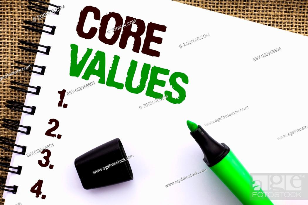 Stock Photo: Text sign showing Core Values. Conceptual photo Principles Ethics Conceptual Accountability Code Components written Notebooke Book the jute background Marker.
