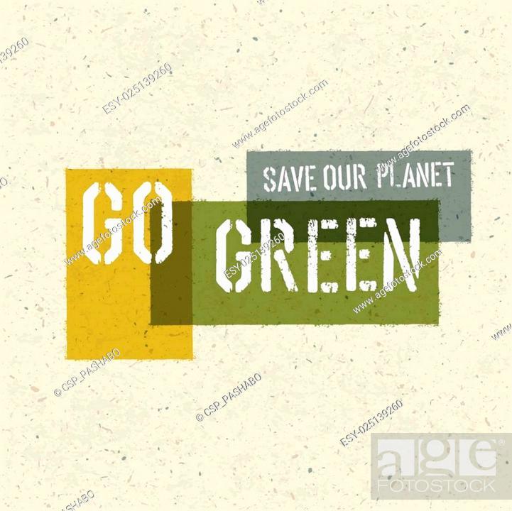 Stock Vector: Go Green Concept Poster.