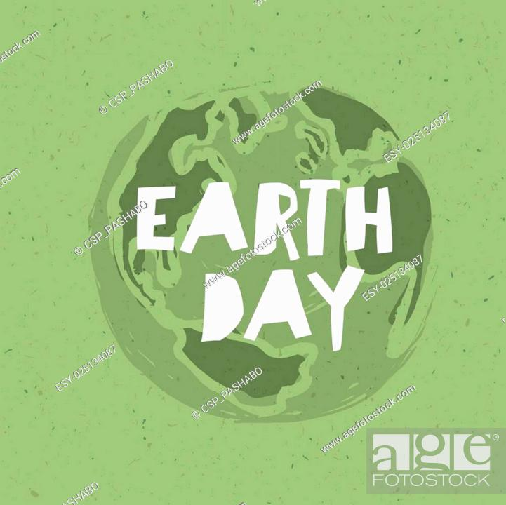 Stock Vector: Happy Earth Day Poster. Symbolic Earth illustration on the green toned recycled paper texture.