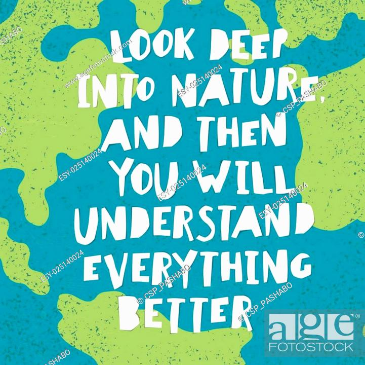 Stock Vector: Earth day quotes inspirational. Look deep into nature, and then you will understand everything better. Paper Cut Letters.