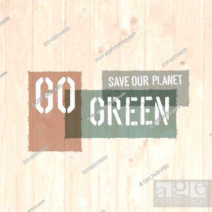 Stock Vector: Go Green Message on Wooden Board.