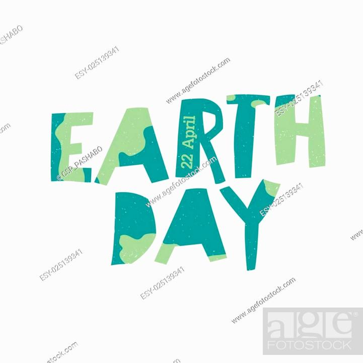 Stock Vector: Earth Day Logo. 22 April text. Grunge texture in separate layer.