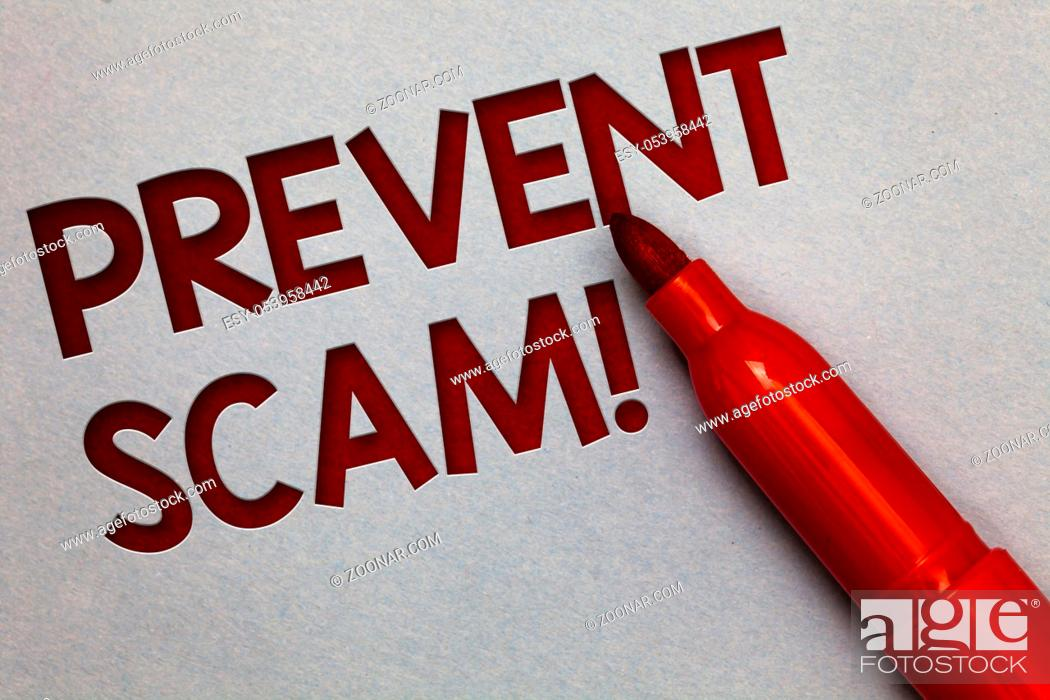 Stock Photo: Text sign showing Prevent Scam Motivational Call. Conceptual photo Consumer protection fraudulent transactions White paper lite grey shadow red marker pen nice.