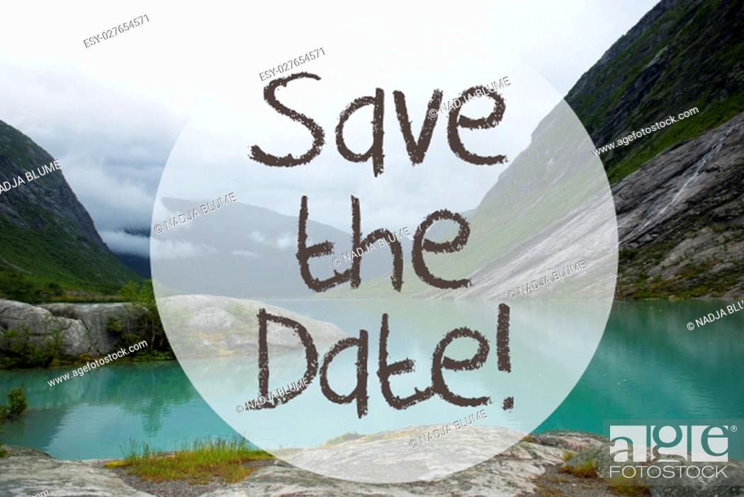 Stock Photo: English Text Save The Date. Lake With Mountains In Norway. Cloudy Sky. Peaceful Scenery, Landscape With Rocks And Grass. Greeting Card.