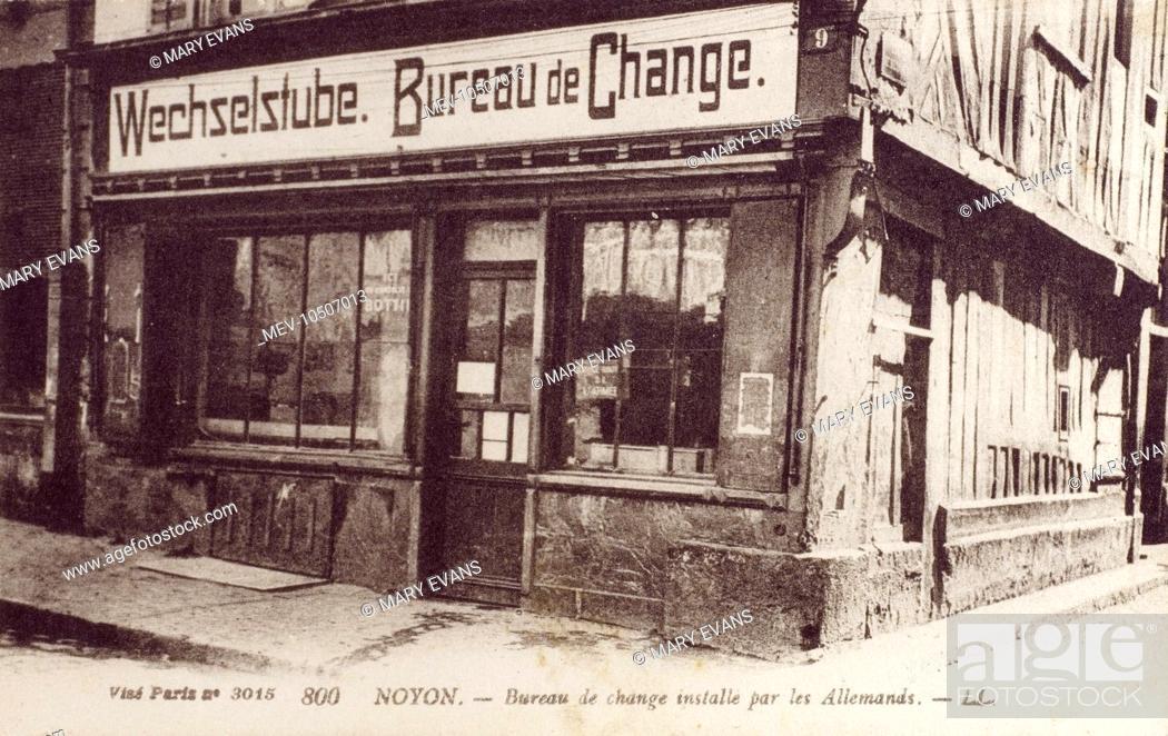 Noyon france bureau de change installed by occupying german