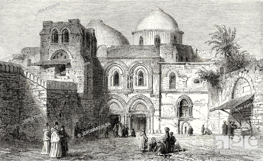 Stock Photo: The Church of the Holy Sepulchre in the Old City of Jerusalem, Palestine, Israel. Old 19th century engraved illustration Travel to Jerusalem by Alphonse de.