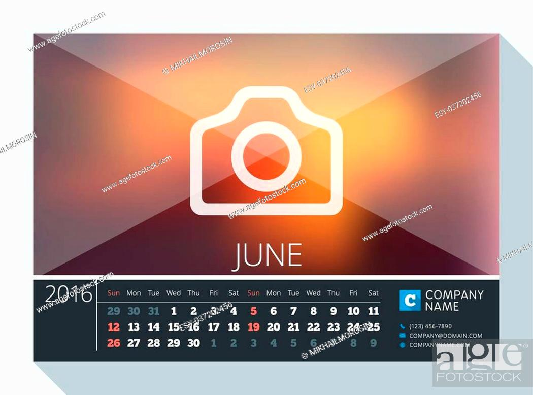 Stock Vector: June 2016. Vector Stationery Design. Print Template. Desk Calendar for 2016 Year. Place for Photo, Logo and Contact Information. Week Starts Sunday.