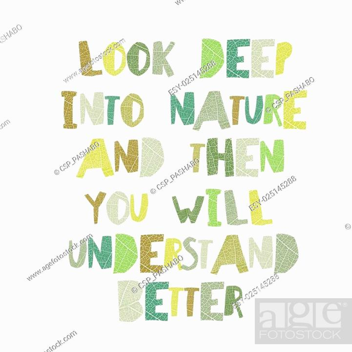 Stock Vector: Earth day quotes inspirational. Look deep into nature, and then you will understand everything better. Leaf cut Letters.