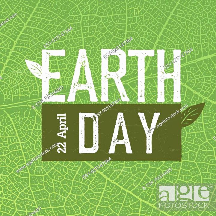 Stock Vector: Grunge Earth Day Logo on green leaf veins texture. Earth day, 22 April. Earth day celebration design template. Earth day concept poster.