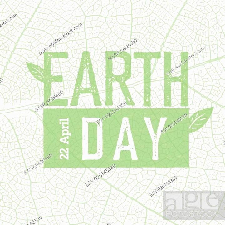 Stock Vector: Earth Day Logo on green leaf veins texture. 22 April. Celebration design template.